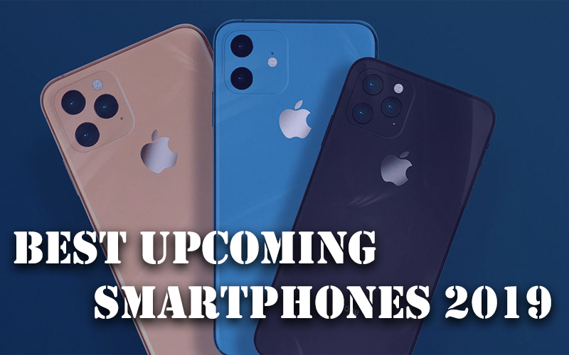 Best Upcoming Smartphones In 2019 | Upcoming Mobiles, Release Date, Price